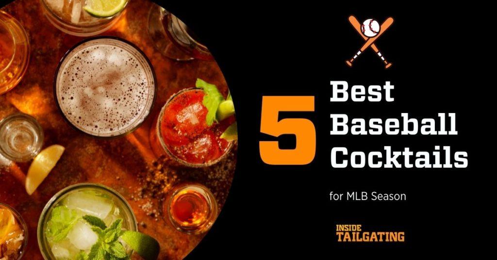 The 5 Best Baseball Cocktails for MLB Season 8